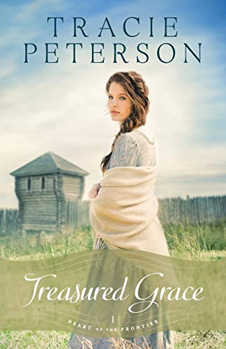Treasured Grace (Heart of the Frontier) By Tracie Peterson