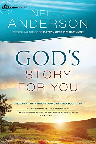 God's Story for You By Neil T. Anderson