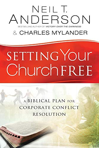 Setting Your Church Free By Neil T. Anderson