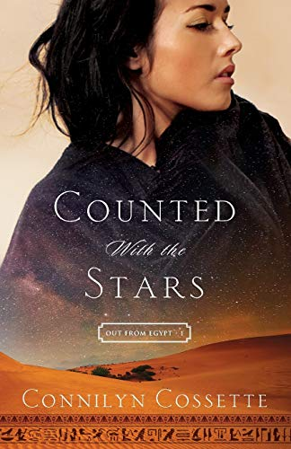 Counted With the Stars (Out From Egypt) By Connilyn Cossette