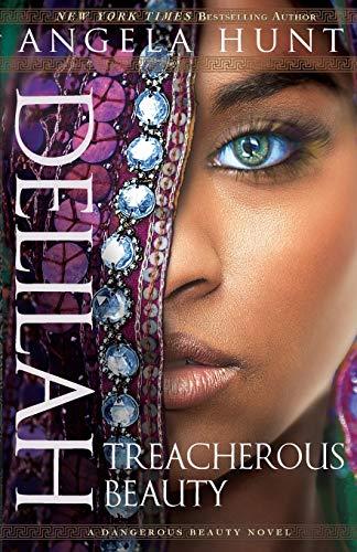 Delilah: Treacherous Beauty by Angela Hunt