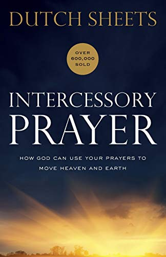 Intercessory Prayer By Dutch Sheets