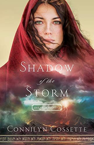 Shadow of the Storm (Out From Egypt) By Connilyn Cossette
