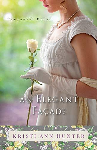 An Elegant Facade By Kristi Ann Hunter