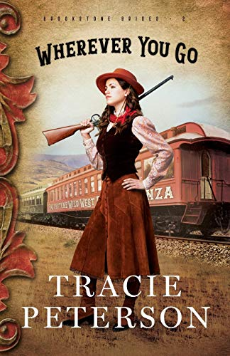 Wherever You Go By Tracie Peterson