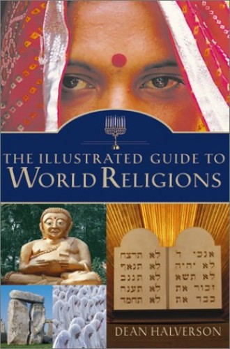 Illustrated Guide to World Religions By Dean Halverson