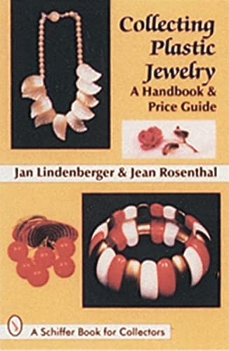 Collecting Plastic Jewelry: A Handbook and Price Guide By Jan Lindenberger