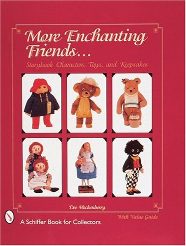 More Enchanting Friends: Storybook Characters, Toys, and Keepsakes By Dee Hockenberry