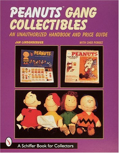 Peanuts Gang Collectibles: An Unauthorized Handbook and Price Guide By Jan Lindenberger