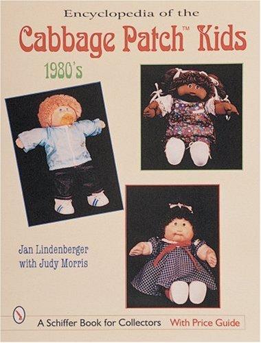 Encyclopedia of Cabbage Patch Kids: 1980s By Jan Lindenberger