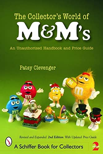 Collector's World of M&M's: An Unauthorized Handbook and Price Guide By Patsy Clevenger