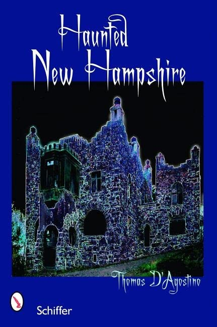 Haunted New Hampshire By Thomas J. D'Agostino