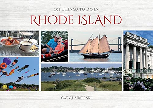 101 Things to Do in Rhode Island By Gary J. Sikorski