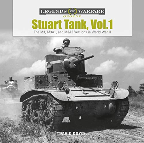 Stuart Tank, Vol.1: The M3, M3A1 and M3A3 Versions in World War II By David Doyle