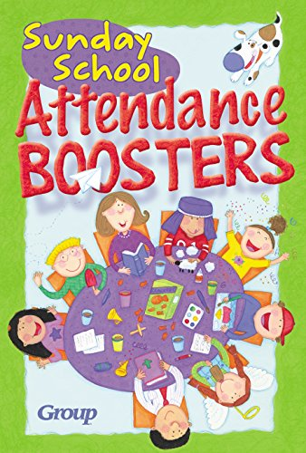 Sunday School Attendance Boosters: 165 Fresh and New Ideas By Group Publishing