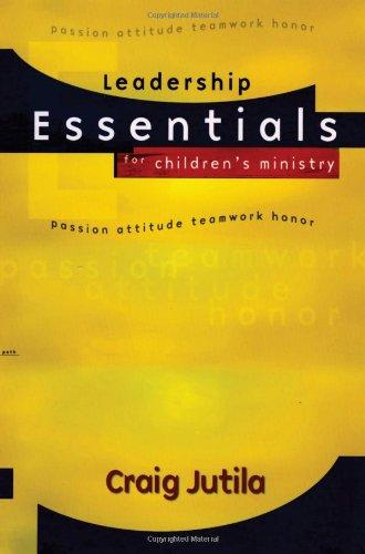 Leadership Essentials for Children's Ministry By Craig Jutila