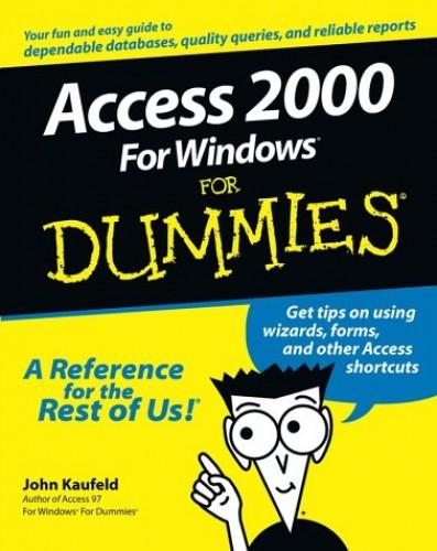 Access 2000 for Windows For Dummies By John Kaufeld