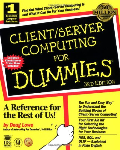 Client/Server Computing For Dummies By Doug Lowe