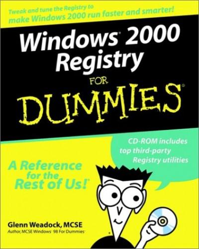 Windows 2000 Server Registry For Dummies By Glenn E. Weadock