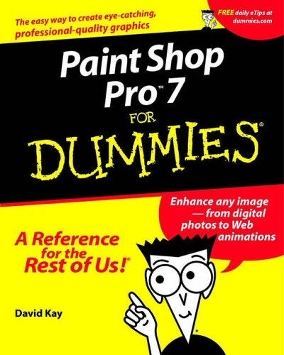 Paint Shop Pro 7 For Dummies By David Kay