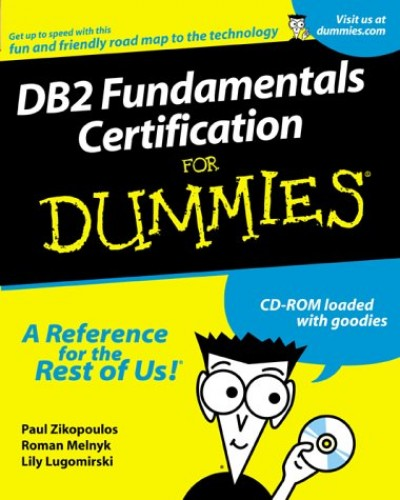 DB2 Fundamentals Certification For Dummies By Paul Zikopoulos