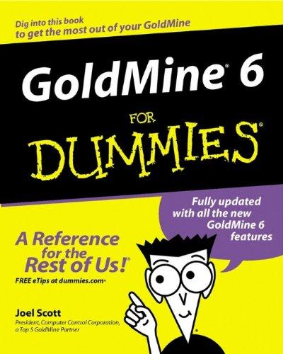 GoldMine 6 for Dummies By Joel Scott