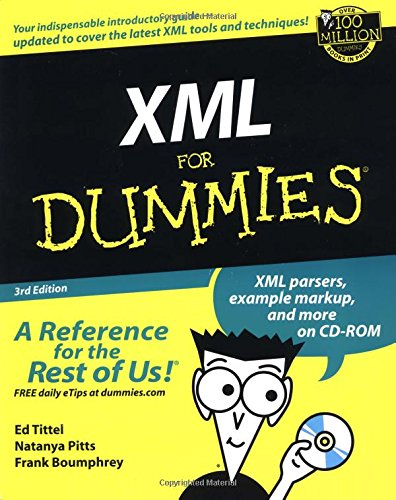 XML for Dummies (For Dummies (Computers)) by Ed Tittel (Austin Texas)