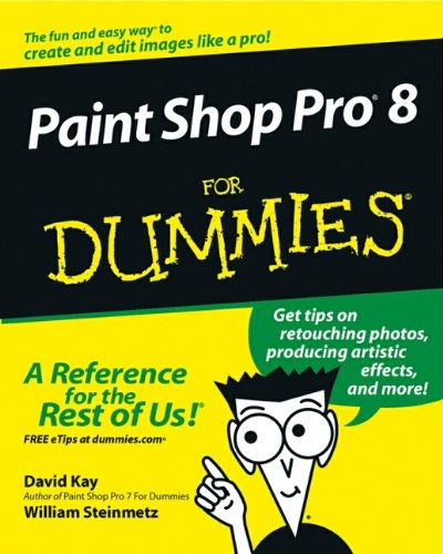 Paint Shop Pro 8 For Dummies by David C. Kay (Brightleaf Communications, Harvard, Massachusetts)