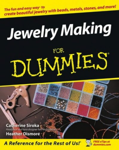 Jewelry Making and Beading For Dummies By Heather Dismore