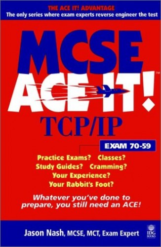 MCSE TIP/IP Ace it! By Jason Nash