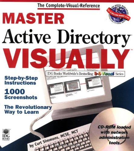 Master Active Directory Visually (Master Visually) By Curt Simmons