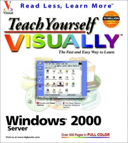 Teach Yourself Windows 2000 Server Visually by Books Idg