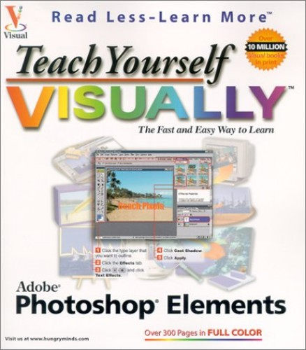 Teach Yourself Visually Photoshop Elements By Mike Wooldridge
