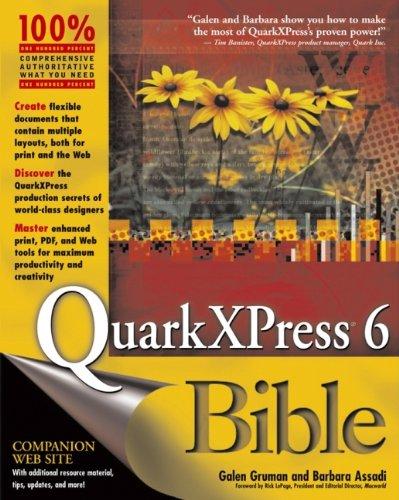 Quarkxpress 6 Bible By Galen Gruman