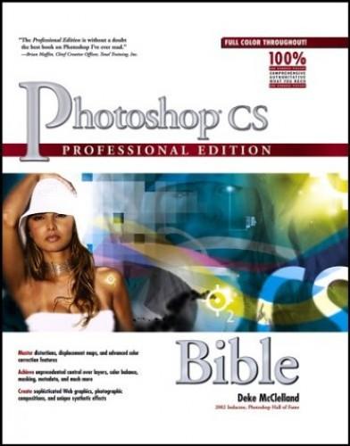 Photoshop CS Bible: Professional Edition: Professional Edition by Deke McClelland