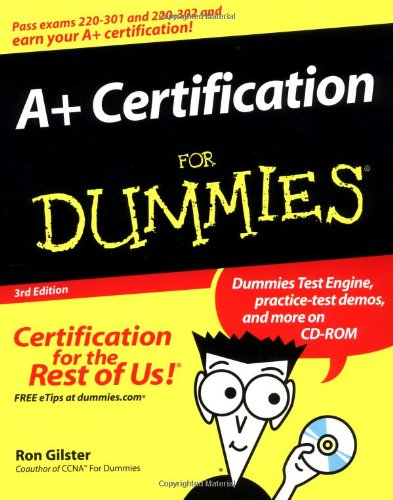 A+ Certification For Dummies by Ron Gilster