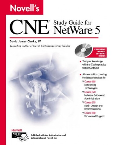 Novell's CNE Study Guide for NetWare 5 By David James Clarke