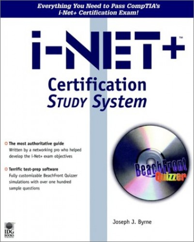I-Net+ Certification Study System By Joseph J. Byrne