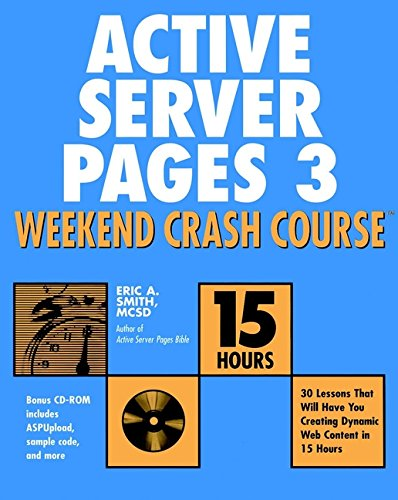 Active Server Pages 3 Weekend Crash Course By Eric A. Smith