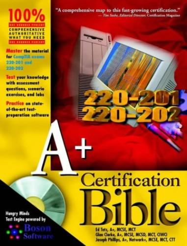 A+ Certification Bible By E. Tetz