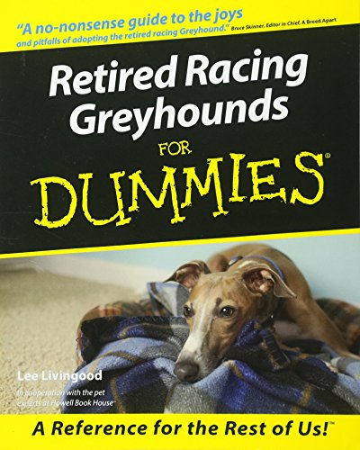 Retired Racing Greyhounds For Dummies (Howell Dummies Series) By Lee Livingood
