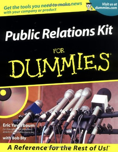 Public Relations Kit for Dummies By Eric Yaverbaum
