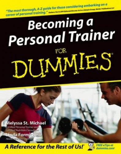 Becoming a Personal Trainer For Dummies By Melyssa St. Michael