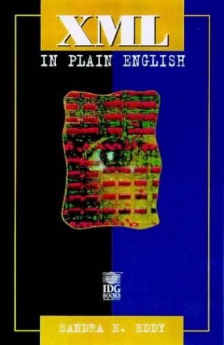 XML in Plain English By Sandra E. Eddy