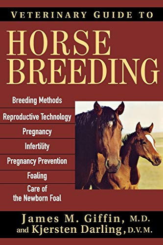 Veterinary Guide to Horse Breeding By James M. Giffin