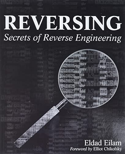 Reversing: Secrets of Reverse Engineering by Eldad Eilam