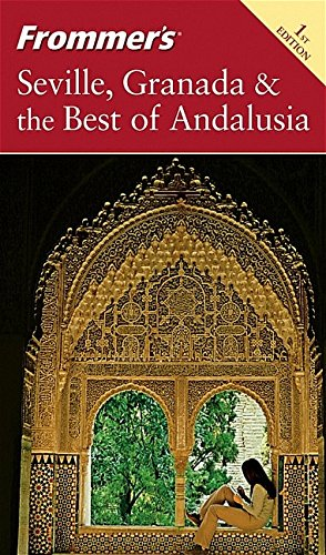 Frommer's Seville, Granada and the Best of Andalusia By Darwin Porter