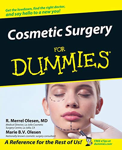 Cosmetic Surgery For Dummies By R.Merrell Olesen