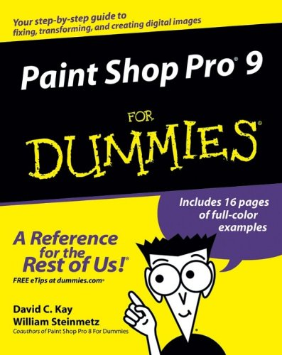Paint Shop Pro 9 For Dummies By David C. Kay