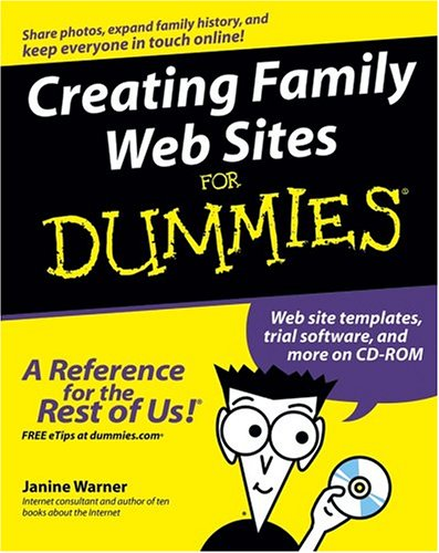 Creating Family Web Sites For Dummies By Janine Warner